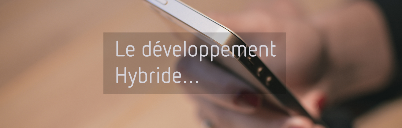 Le développement hybride d'applications mobiles