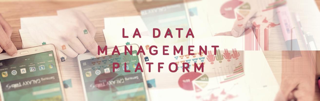 Du Big data au Marketing 3.0 : La Data Management Platform